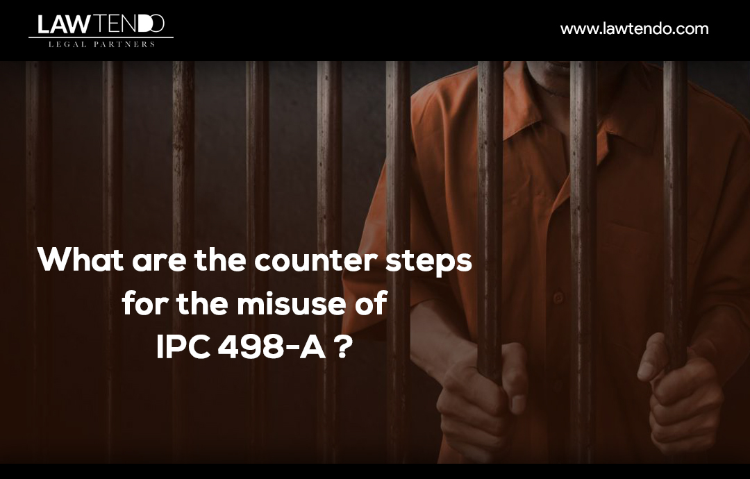 What are the Countersteps for Misuse of IPC 498A?