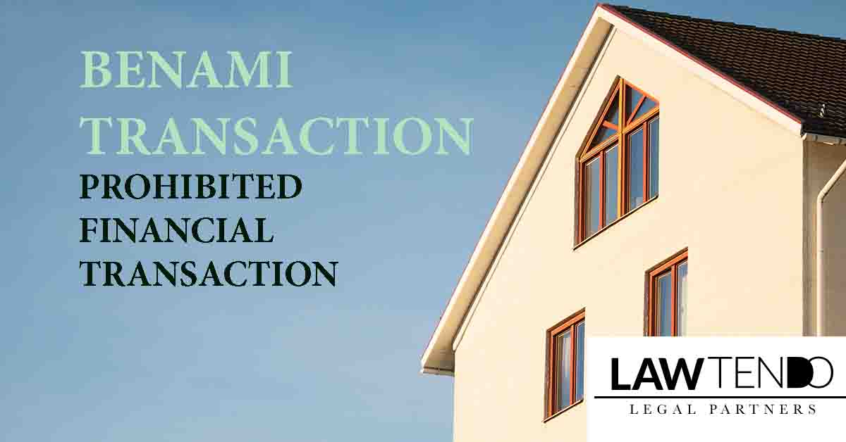 BENAMI TRANSACTION: PROHIBITED FINANCIAL TRANSACTION