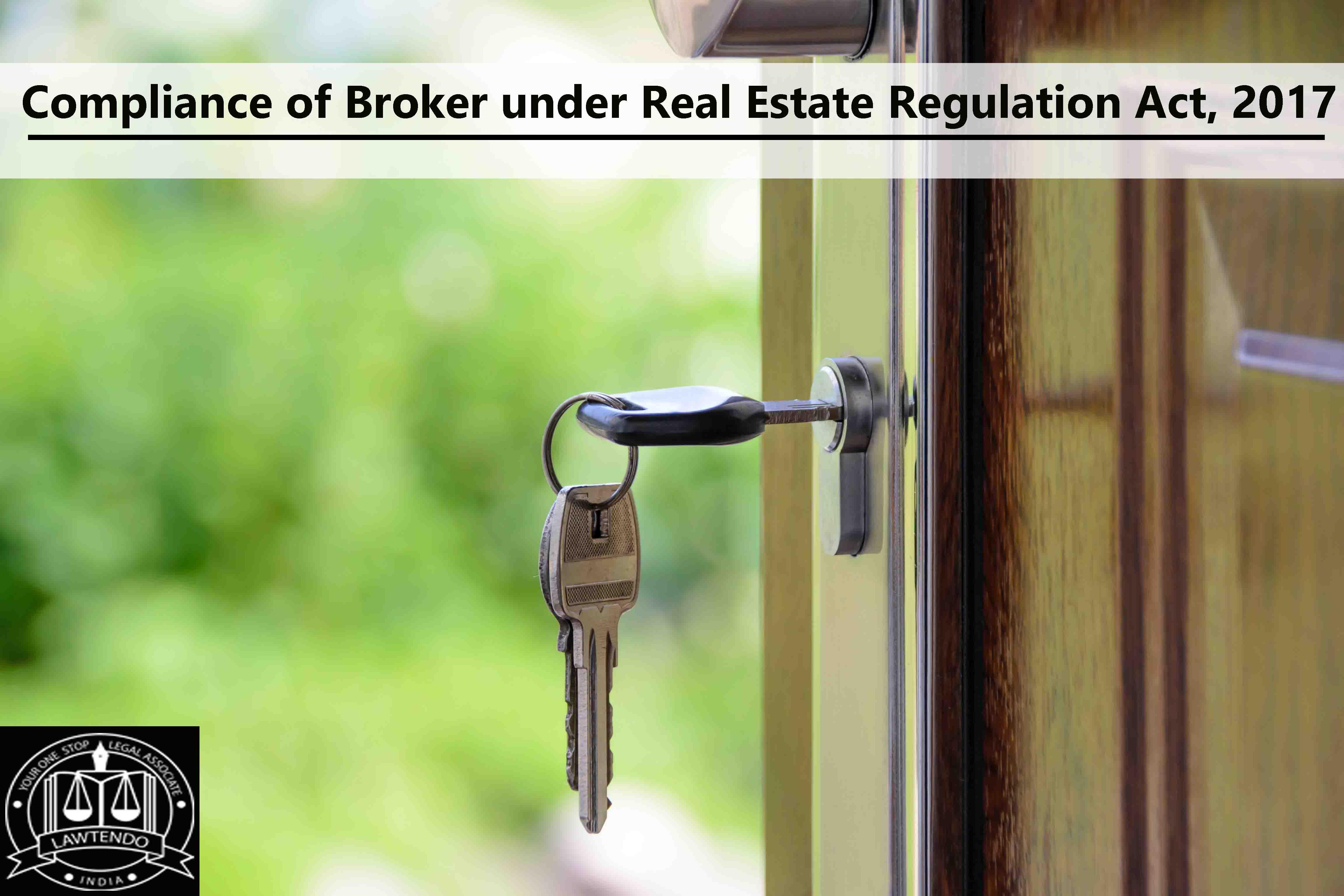 Compliance Of Broker Under Real Estate Regulation Act, 2017