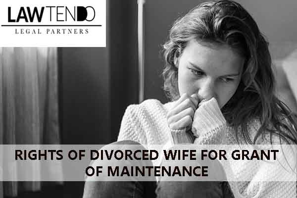 Rights of Divorced Wife for Grant of Maintenance
