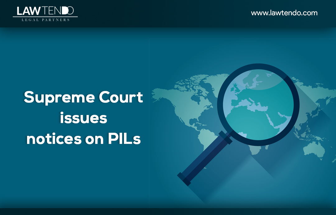 Supreme Court Issues Notices on PILs