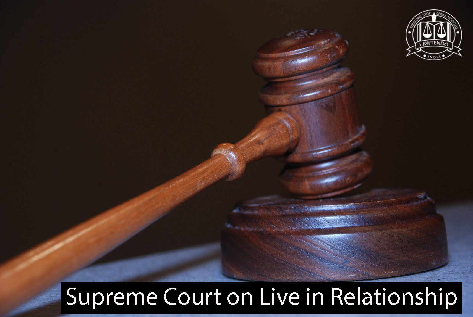 Supreme Court on Live- in Relationship : A Right to Life
