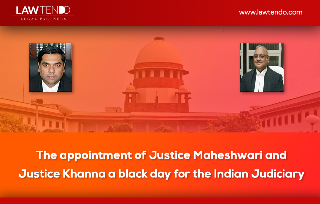 The appointment of Justice Maheshwari and Justice Khanna a black day for the Indian Judiciary?