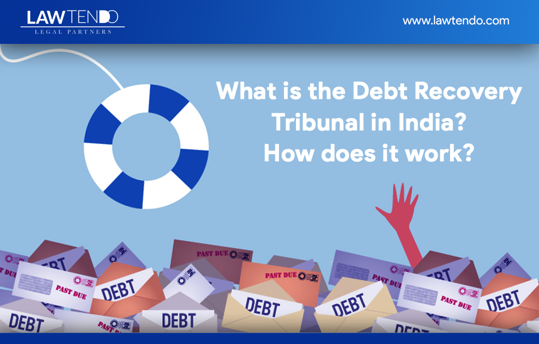 What is the Debt Recovery Tribunal in India? How does it Works?