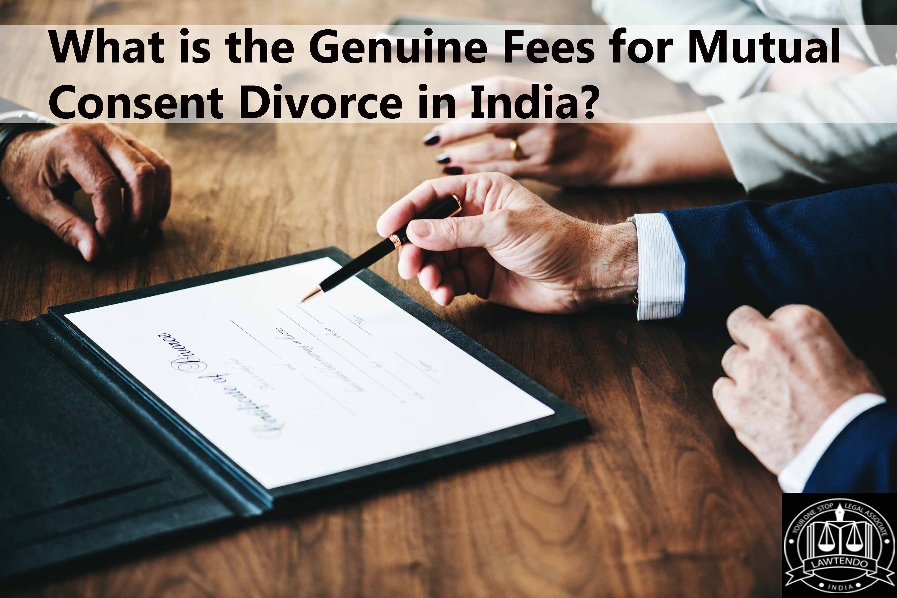 What is the Genuine Fee for the Mutual Consent Divorce in India?
