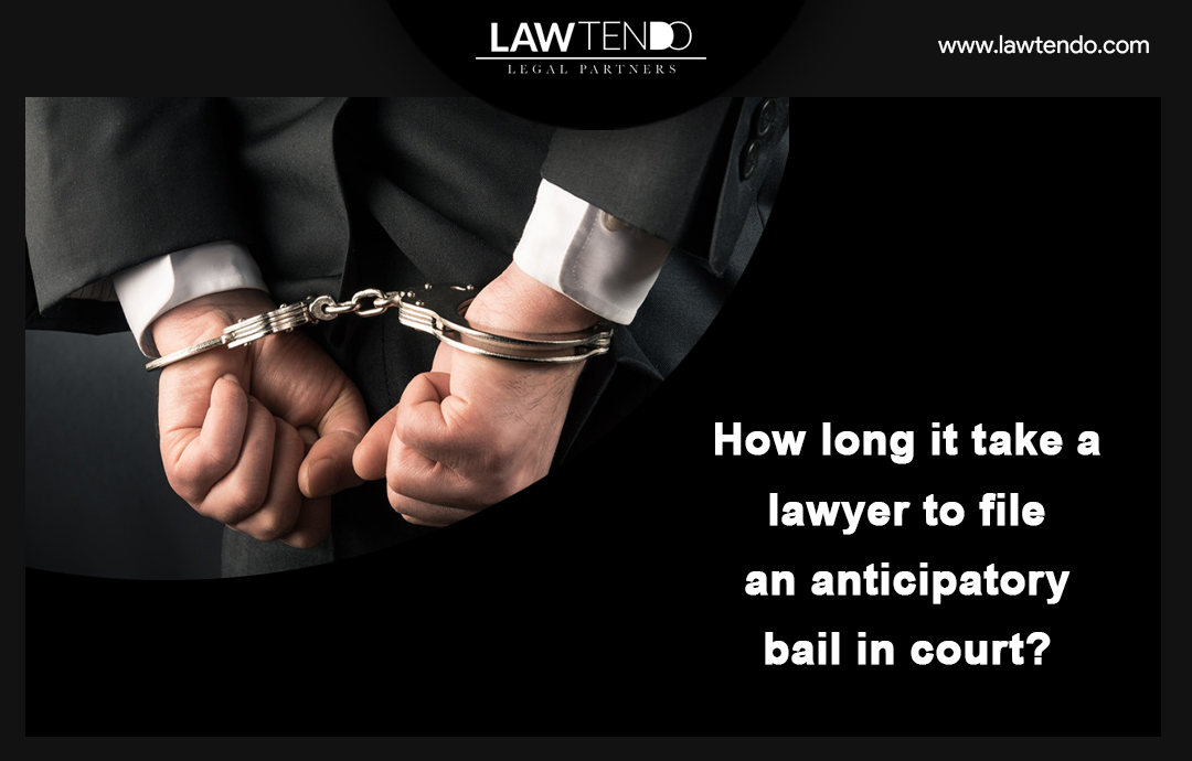 How long does it take a lawyer to file an anticipatory bail in court?