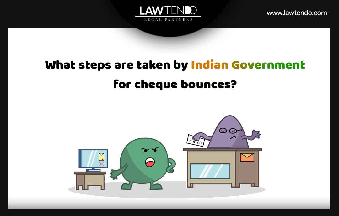 What steps are taken by Indian Government for Cheque Bounce?