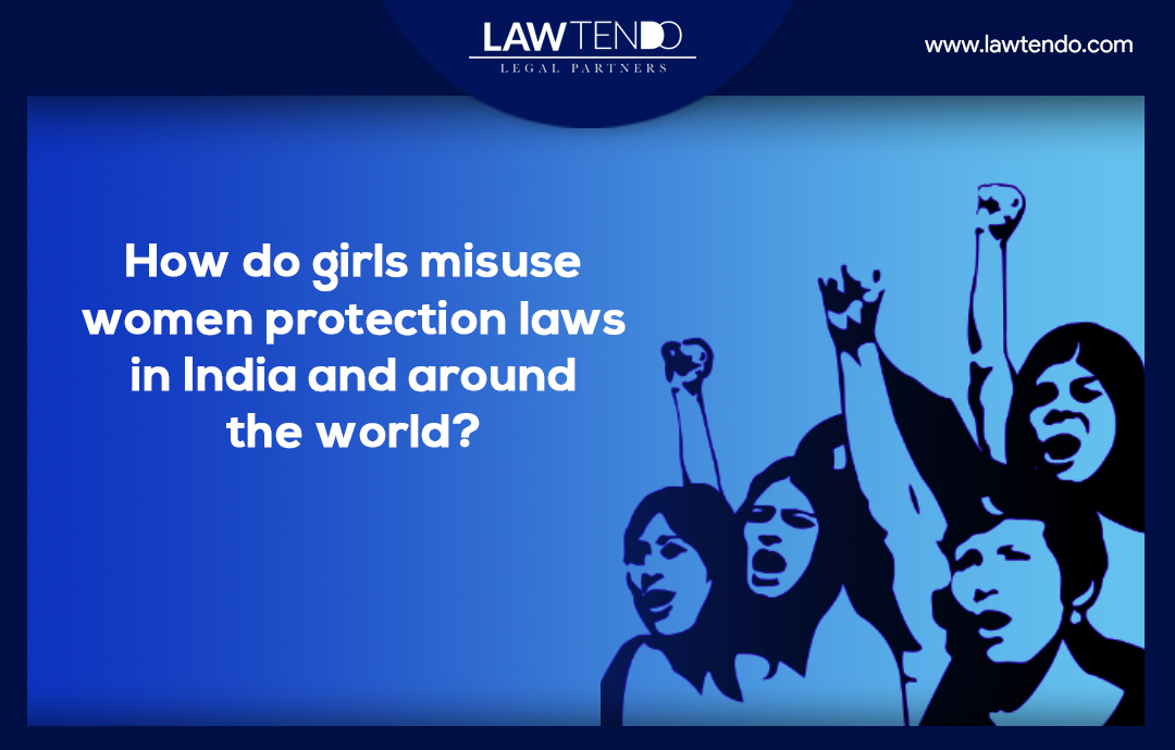 How do girls misuse women protection laws in India and around the world?