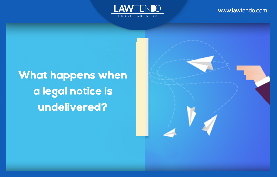 What happens when a legal notice is undelivered?