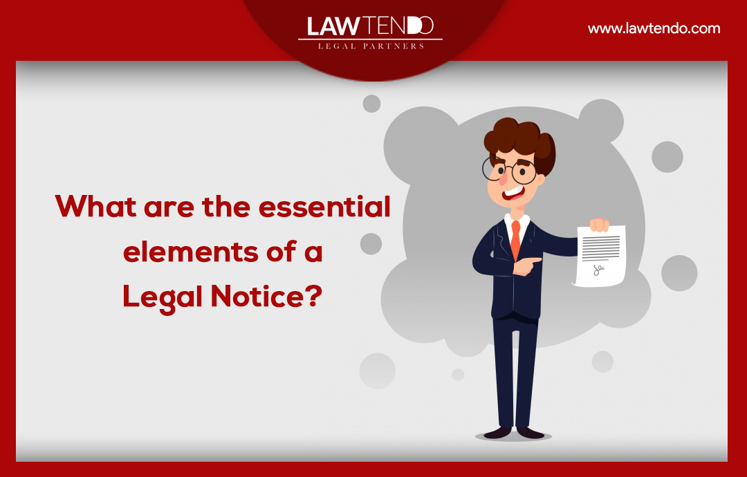 What are the essential elements of a legal notice?