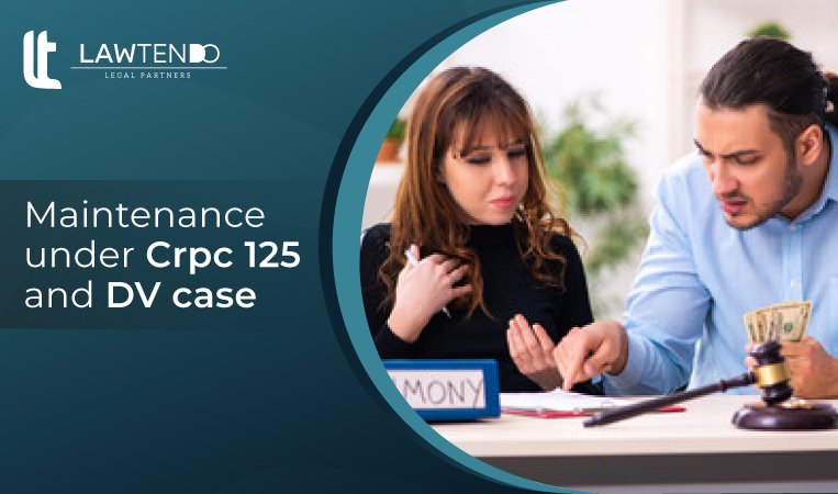 Maintenance Under Section 125 of CRPC and the Domestic Violence Act