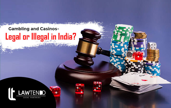 Gambling and Casinos- Legal or Illegal in India?
