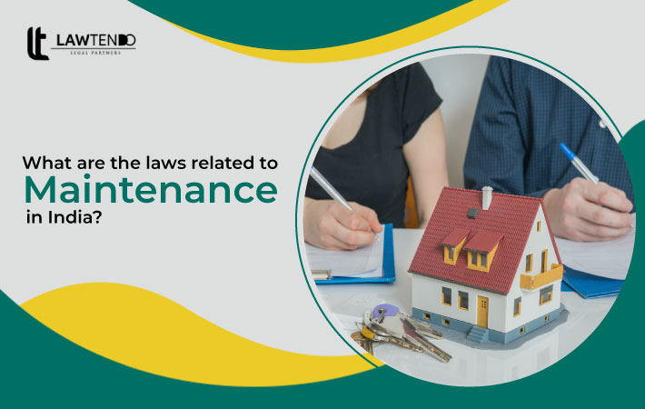What are the Laws Related to Maintenance in India?