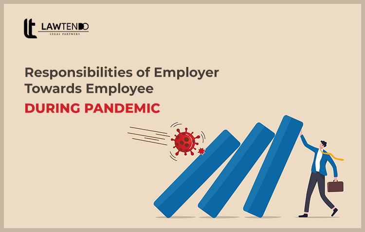 Responsibilities of Employer Towards Employee During Pandemic