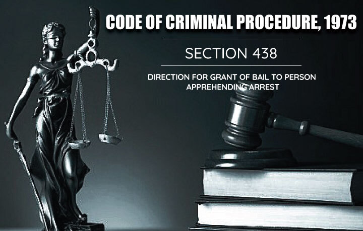 Direction for Grant of Bail - CRPC 438