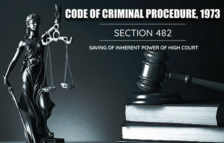 Saving of the Inherent Power of the High Court - CRPC 482