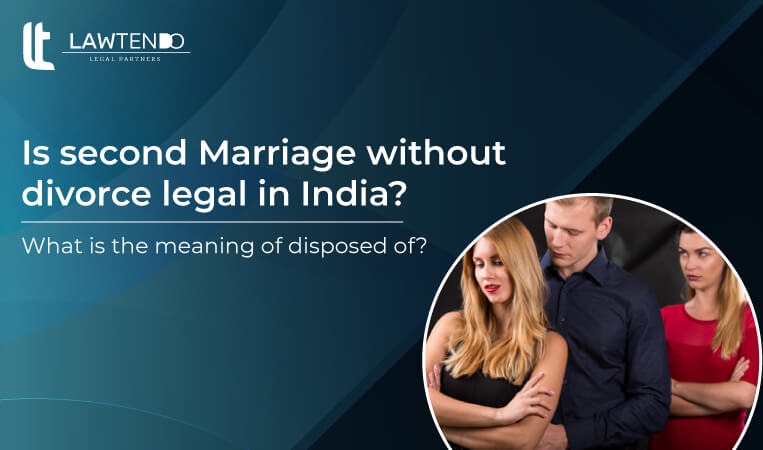 Is Second Marriage without Divorce Legal in India?